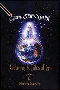 Gaea Star Crystal: Awakening the Tribes of Light, author Mariam Massaro