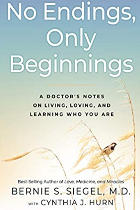 No Endings, Only Beginnings: A Doctor's Notes on Living, Loving, and Learning Who You