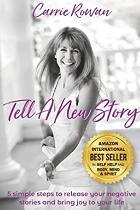 Tell A New Story Carrie Rowan