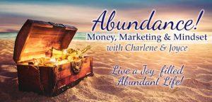"""Abundance! Money, Marketing & Mindset"" with Joyce Logan & Charlene Chiaro"