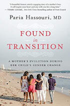 Found in Transition: A Mother's Evolution during Her Child's Gender Change, author Paria Hassouri