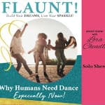 FLAUNT! Why Humans Need Dance