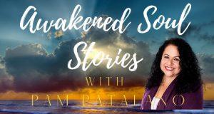 Pam Patalano Awakened Soul Stories