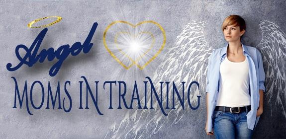Angel Moms in Training