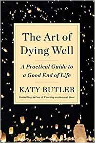 Katy Butler Art of Dying