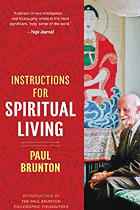 Instructions for Spiritual Living, author Paul Brunton